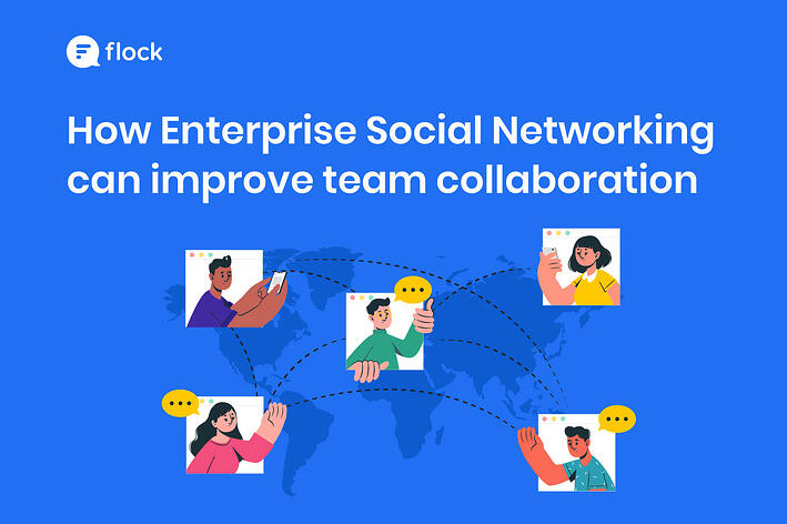 How Enterprise Social Networking can improve team collaboration