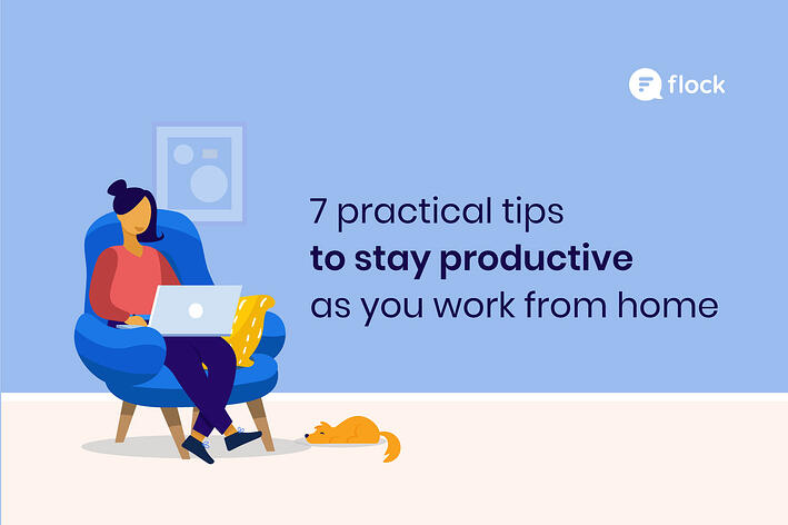 How to stay productive working from home: 7 practical tips from Flockstars