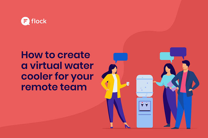 Virtual water coolers can build strong remote teamwork. Here's how...