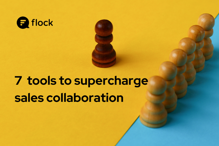 7 tools to supercharge sales collaboration