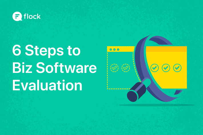 6 Steps to Foolproof your Software Evaluation Process