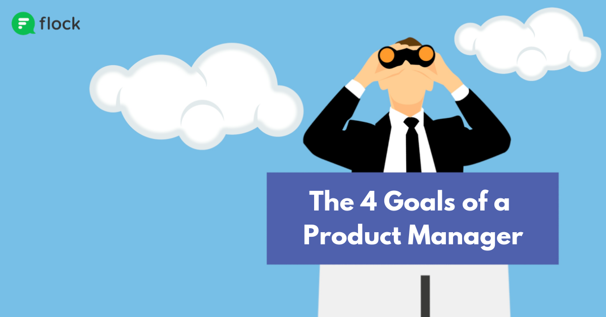 The 4 Goals of a Product Manager