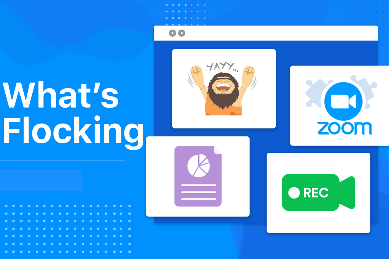What's new on Flock? Zoom integration, feedback tools, emoji, and more!