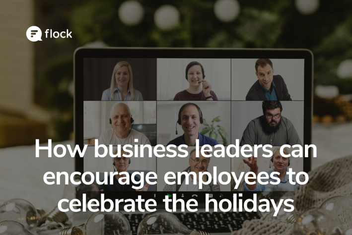 How business leaders can encourage employees to celebrate the holidays