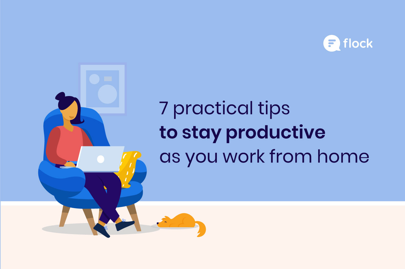7 practical tips to stay productive as you work from home