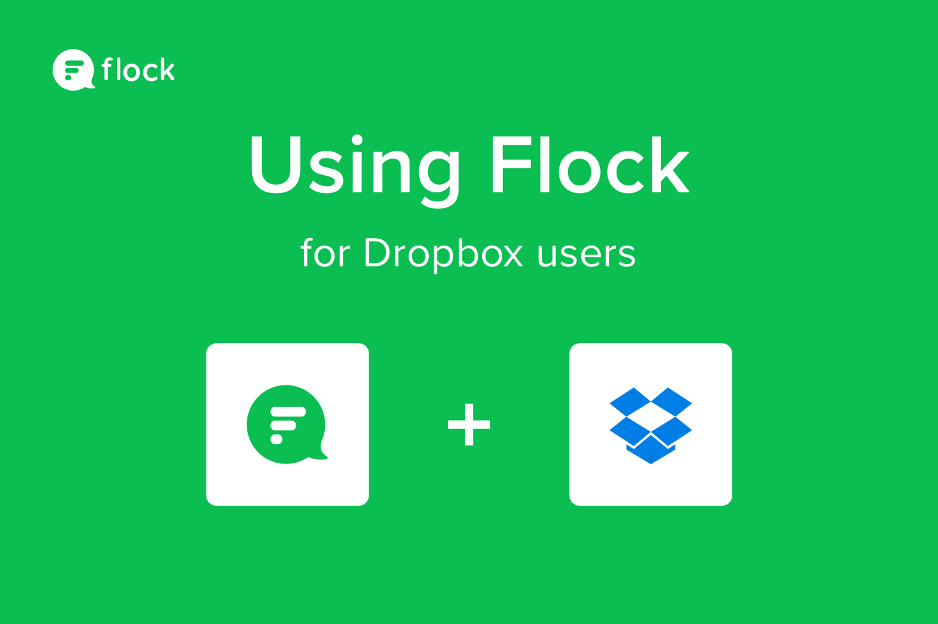 Bring your files and conversations together with Dropbox and Flock