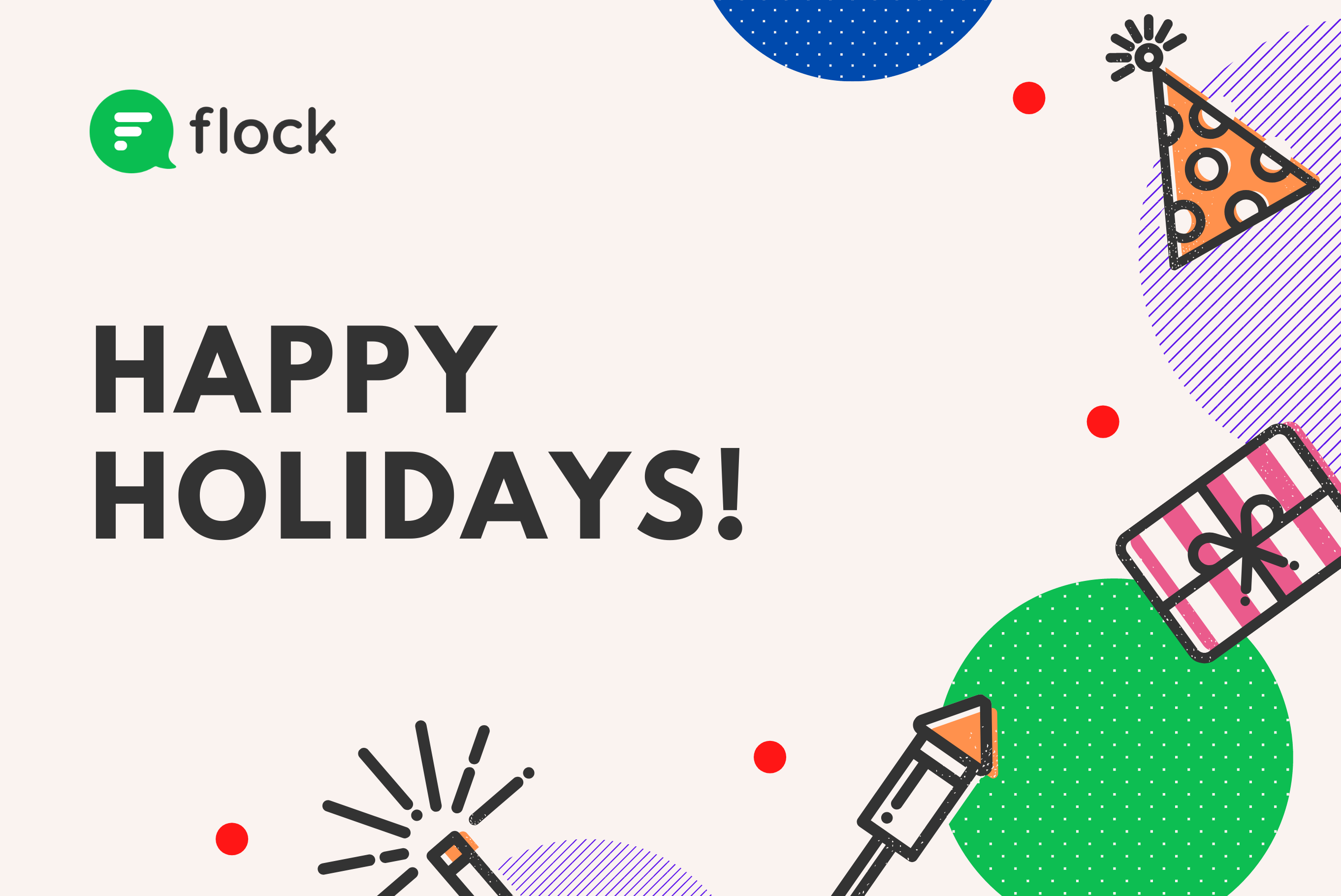 Happy holidays from Team Flock