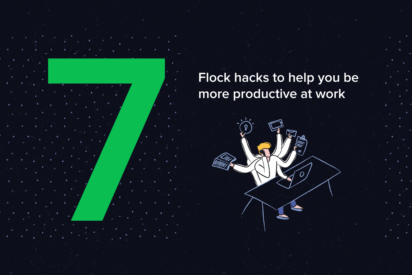 7 Flock hacks to help you be productive